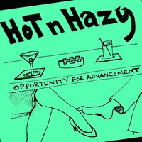 Opportunity for Advancement — Hot 'n' Hazy