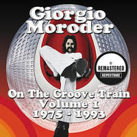 Giorgio Moroder - On The Groove Train Volume 1 - 1975 - 1993 - Best Of — сборник