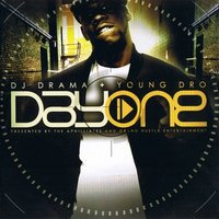 Day One — DJ Drama, Young Dro