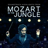Mozart in the Jungle - Soundtrack Highlights — Герберт фон Караян, Sir Neville Marriner, Academy of St. Martin in the Fields, Karl Richter