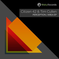 Perception / Area EP — Citizen 42 & Tim Cullen