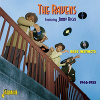 Bass Instincts 1946 - 1955 — The Ravens
