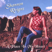 A Place In My Heart — Shannon Reigns