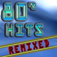 80's Hits Remixed — сборник