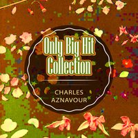Only Big Hit Collection — Charles Aznavour