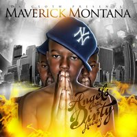 Angels With Dirty Facez — Maverick Montana