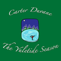 The Yuletide Season — Carter Duvane