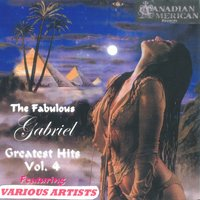The Fabulous Gabriel Greatest Hits-Vol.-4 — The Fabulous Gabriel, Bikk Zimmerman