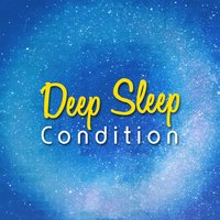 Deep Sleep Condition — Deep Sleep