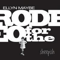 Rodeo for the Sheepish — Ellyn Maybe