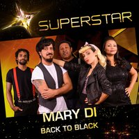 Back To Black (Superstar) - Single — Mary Di