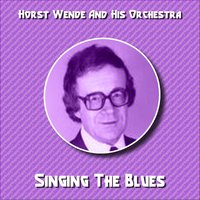 Singing the Blues — Horst Wende & His Orchestra