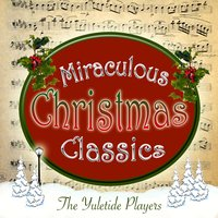 Miraculous Christmas Classics — The Yuletide Players