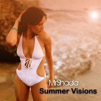 Summer Visions — MrShada, Monsieur De Shada, Monsieur Shada