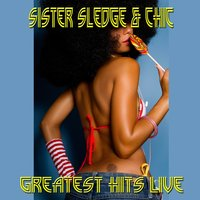Greatest Hits Live — Sister Sledge & Chic