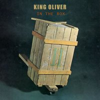 In The Box — King Oliver