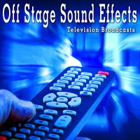 Off Stage Sound Effects: Television Broadcasts — The Hollywood Edge Sound Effects Library