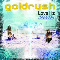 Love Hz — Goldrush
