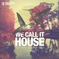 We Call It House - Autumn Session 2014 — Jochen Pash