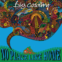 No Place Like Home — Big Country