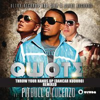 Throw Your Hands Up (Dancar Kuduro) — Qwote