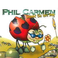 Caught the Love Bug — Phil Carmen