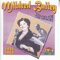 Mildred Bailey: Thanks For The Memory — Mildred Bailey