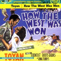 How The West Was Won — Toyan