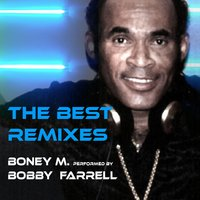 Boney M. Performed by Bobby Farrell — Bobby Farrell