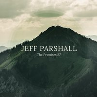 The Promises EP — Jeff Parshall