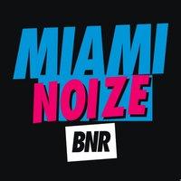 Miami Noize 2010 — BNR, BNR presents