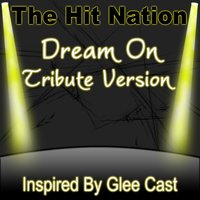 Dream On - Glee Cast Tribute Version — The Hit Nation