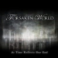 As Time Reflects Our End — Forsaken World