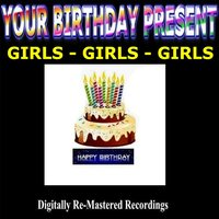 Your Birthday Present - Girls-Girls-Girls — сборник