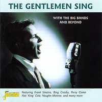 The Gentlemen Sing  - With Big Bands and Beyond — сборник