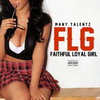 Faithful Loyal Girl — Many Talentz