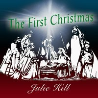 Lure Records: The First Christmas — Julie Hill