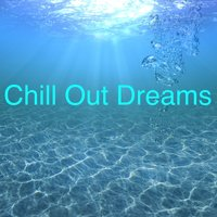 Chill out Dreams — сборник