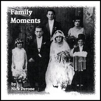 Family Moments — Nick Perone