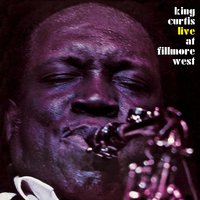 Live At Fillmore West — King Curtis