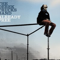Already Free — The Derek Trucks Band