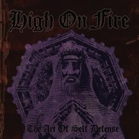 The Art of Self Defense — High On Fire