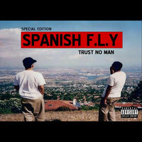 Trust No Man - Special Edition — Spanish Fly