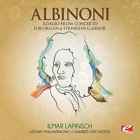 Albinoni: Adagio from Concerto for Organ & Strings in G Minor — Ilmar Lapinsch, Latvian Philharmonic Chamber Orchestra, Томазо Альбинони