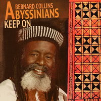 Keep On — Bernard Collins, The Abyssinians