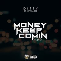 Money Keep Comin — Ditty, HD, Ditty Cincere