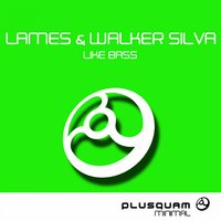 Like Bass — Lames, Walker Silva