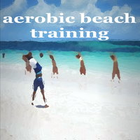 Aerobic Beach Training — сборник