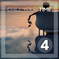 Chill Your Time 4 — сборник