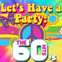 Lets Have a Party: The 60's Hits — сборник